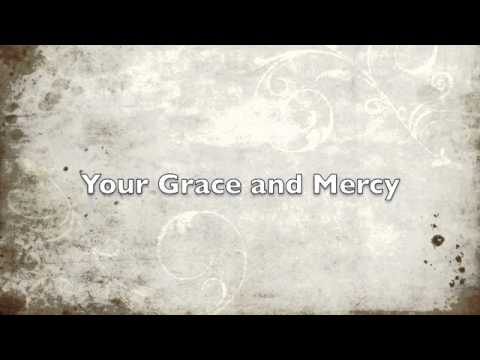 Your Grace and Mercy