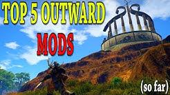 OUTWARD - Top 5 Mods (So Far)