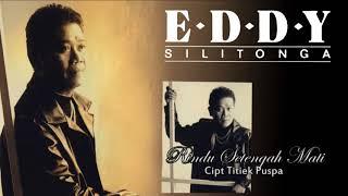 RINDU SETENGAH MATI - EDDY SILITONGA