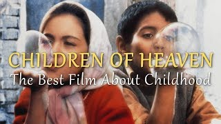 Children Of Heaven The Best Film About Childhood