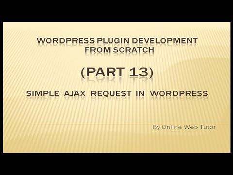 Wordpress Plugin Development tutorial from scratch (Part 13) Simple Ajax Request in Wordpress