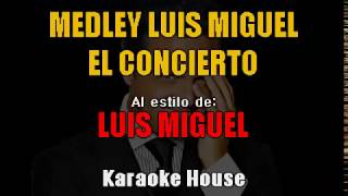KARAOKE Medley Luis Miguel El Concierto 15 Minutos