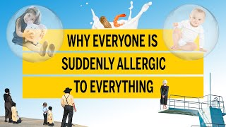 Why everybody is suddenly allergic to everything