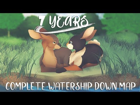 7 Years [COMPLETE Watership Down MAP]
