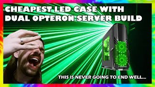 Cheapest LED ATX Case with Dual Opteron Server Build // CiT G Force Black Midi Tower Gaming Case