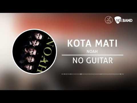 Noah / Peterpan - Kota Mati (Backing Track | No Guitar/ Tanpa Gitar)