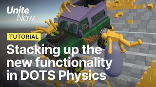 Stacking up the new functionality in DOTS Physics | Unite Now 2020
