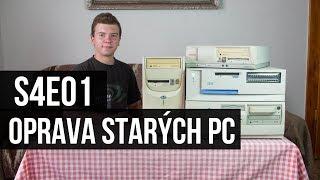 Oprava starých PC [S4E01]