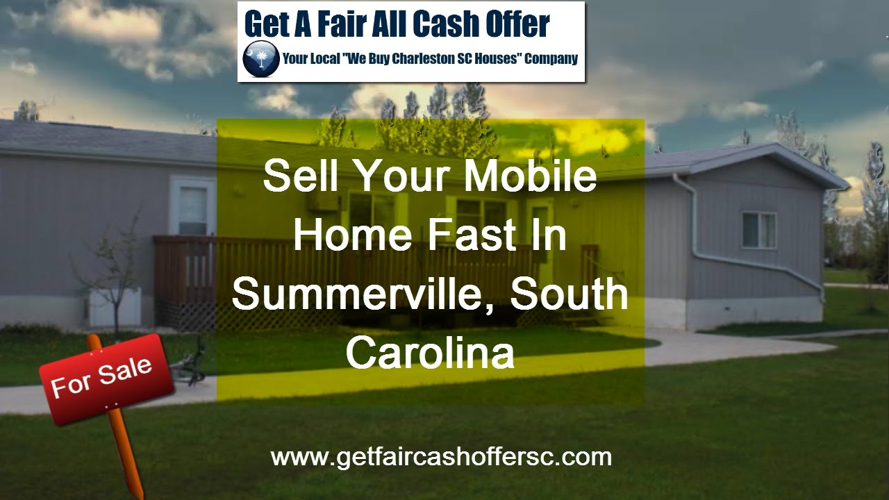 We Buy Mobile Homes in Summerville SC