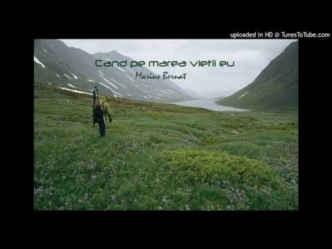 Cand pe marea vietii eu- Marius Bernat