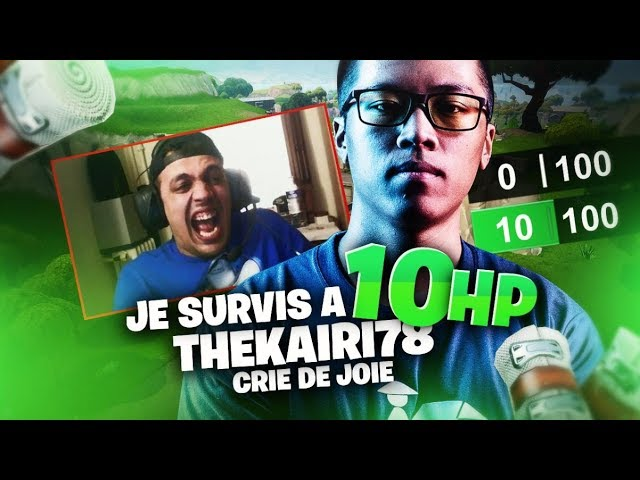 JE SURVIS A 10HP SUR FORTNITE BATTLE ROYALE, THEKAIRI78 CRIE DE JOIE