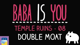 Baba Is You: Double Moat - Temple Ruins Level 08 Walkthrough (by Arvi Teikari / Hempuli)