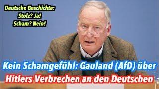 Kein Schamgefühl: Alexander Gauland (AfD) über Hitlers Verbrechen an den Deutschen