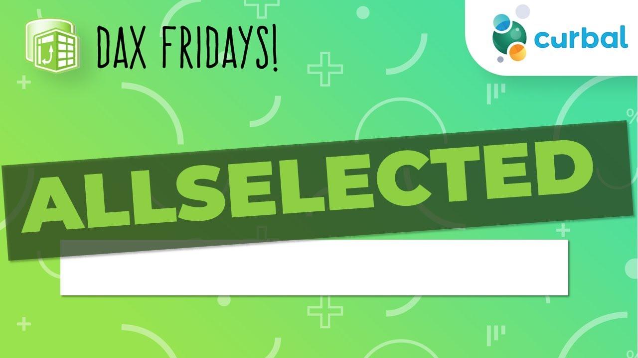 DAX Fridays! #22: ALLSELECTED