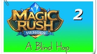 A Blind Hop - Maġic Rush: Heroes - Part 2