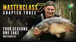 Korda Masterclass Vol 7: Four Seasons, One Water | Rob Burgess Carp Fishing