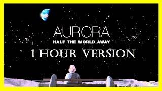 Half The World Away 1 HOUR VER. (1 hour loop / 1 hour extension) Aurora LYRICS 1 HR