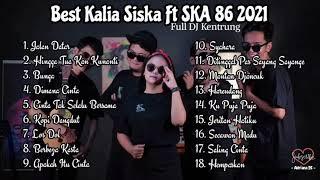 Best Kalia Siska Ft SKA 86 2021 Full Album  Jalan Datar DJ Kentrung