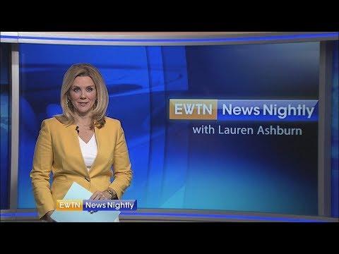 EWTN News Nightly - 2018-05-09 Full Episode with Lauren Ashburn