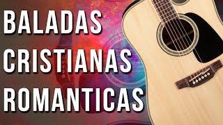 40 Minutos de Hermosas Baladas Cristianas Romanticas Con Sentimiento