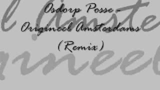 Osdorp Posse - Origineel Amsterdams (Remix)