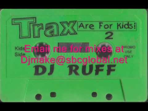 Trax are for kids vol 2 dj ruff chicago 90 39 s house mix for 90s chicago house music