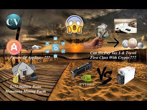 $251 Million Mining Farm, Tax With Crypto, Bitmain Vs Nvidia & AppCoins The Future Of App-stores ???