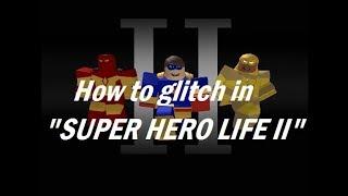 How to glitch in SUPER HERO LIFE II in ROBLOX
