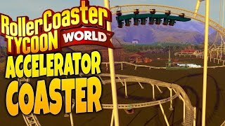 RollerCoaster Tycoon World Gameplay - Faster Than Light! - Accelerator Roller Coaster