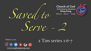 """SAVED TO SERVE 2"" 2 Tim Series  1:6-7 by Ptr. Eugene P. Santos"