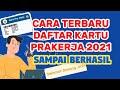 CARA DAFTAR KARTU PRAKERJA 2021 AGAR BERHASIL || Prakerja Terbaru
