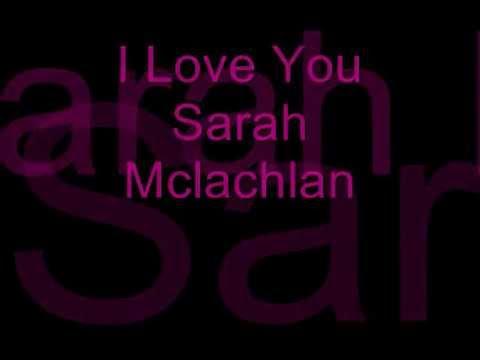 Sarah McLachlan - I Love You with Lyrics