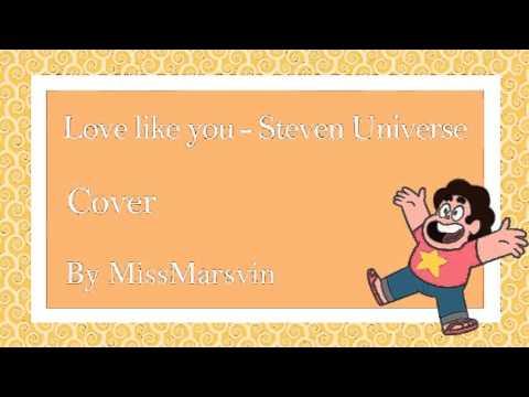 Love like you - Steven Universe - Cover By MissMarsvin