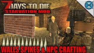 7 Days to Die Mod | Walls, Spikes & NPC Crafting | SP Let's Play Starvation Mod Gameplay | S01E35
