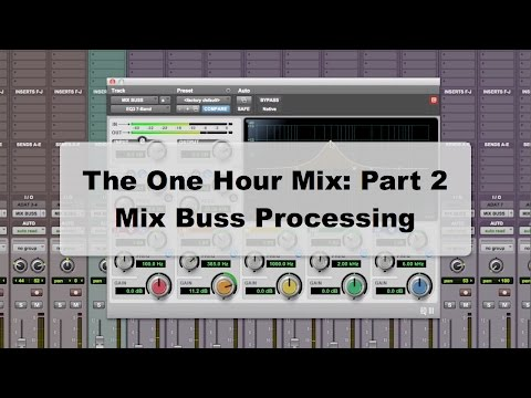 The One Hour Mix Part 2: Mix Buss Processing – TheRecordingRevolution.com