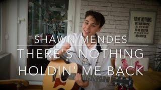 Shawn Mendes - There's Nothing Holdin' Me Back - Cover (Lyrics and Chords)