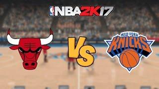 NBA 2K17 - Chicago Bulls vs. New York Knicks - Full Gameplay
