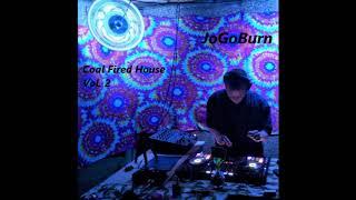 Coal Fired House vol 2 -JoGoBurn - House Music, Dance Music, EDM, Rave, Festival