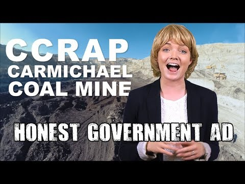 Honest Government Advert - Adani Coal Mine