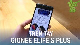 Vật Vờ| Mở hộp & đánh giá nhanh Gionee Elife S Plus: giá tốt, USB Type C