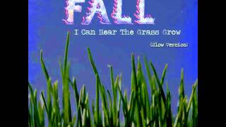 The Fall - I Can Hear The Grass Grow (Slow Version)