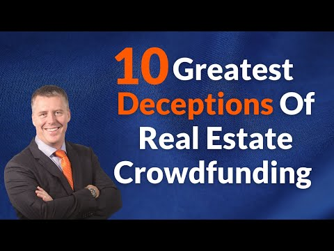 Investment Education - Real Estate Crowdfunding - 10 Industry Deceptions