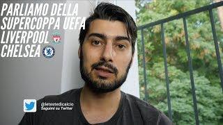 La Supercoppa Europea UEFA Liverpool Chelsea Una Partita Storica? Il Mio Pronostico della Partita