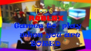 Top 6 ROBLOX Games To Play When You Are BORED (August - September 2017)
