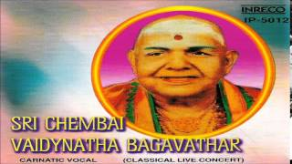 SRI CHEMBAI VAIDYANATHA BAGHAVATHAR - CARNATIC VOCAL -  LIVE CONCERT VOL. 1 | JUKEBOX