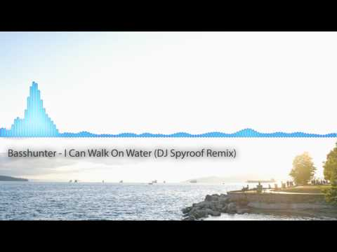 Basshunter - I Can Walk On Water (DJ Spyroof Remix)