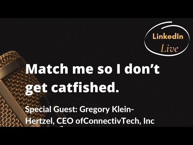 Match me so I don't get catfished
