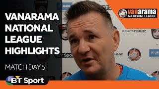Vanarama National League Highlights: Match Day 5
