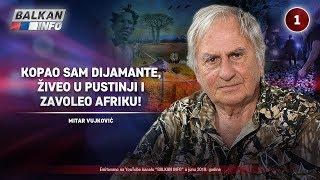INTERVJU: Mitar Vujković - Kopao sam dijamante, živeo u pustinji i zavoleo Afriku! (11.6.2019)