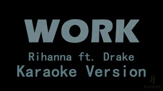 Rihanna - Work ft. Drake (Karaoke lyrics)